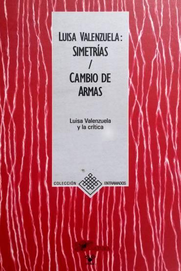 Simetrías / Cambio de Armas: Luisa Valenzuela y la crítica