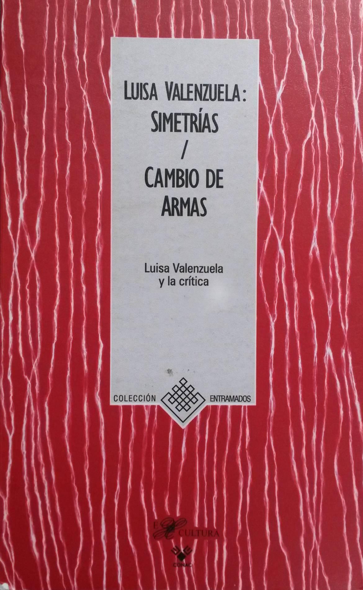 Luisa Valenzuela: Simetrías / Cambio de armas. Luisa Valenzuela y la crítica.